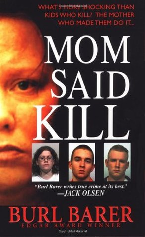 Mom Said Kill by Burl Barer