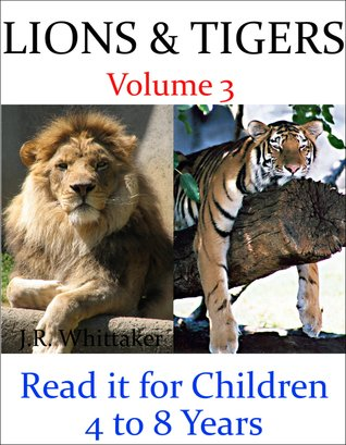 Lions and Tigers (Read it book for Children 4 to 8 years)