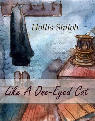 Flashback Friday Book Review: Like a One-Eyed Cat (Steampunk Mystery) by Hollis Shiloh