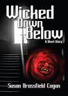 Wicked Down Below by Susan Brassfield Cogan