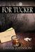 For Tucker by David  Johnson