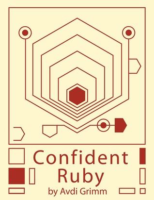 [PDF / Epub] ☉ Confident Ruby  By Avdi Grimm – Vejega.info