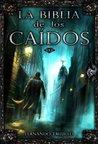 La Biblia de los Caídos. Tomo 0 by Fernando Trujillo Sanz