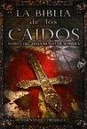 La Biblia de los Caídos. Tomo 1 del testamento de Sombra by Fernando Trujillo Sanz