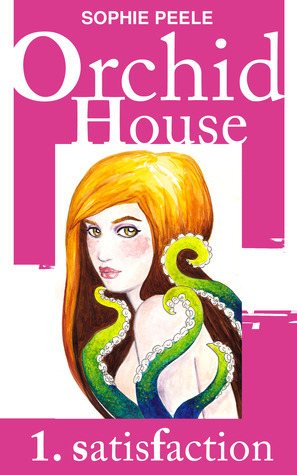 Orchid House 1: Satisfaction