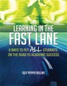 Learning in the Fast Lane: 8 Ways to Put All Students on the Road to Success