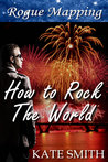 How to Rock the World (Rogue Mapping)