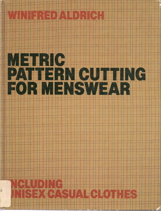Metric Pattern Cutting for Menswear: Including Unisex Casual Clothes