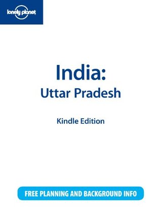 Lonely Planet India: Uttar Pradesh