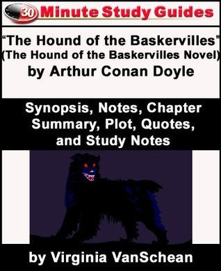 """30-Minute Study Guide: """"The Hound of the Baskervilles"""" (The Hound of the Baskervilles Novel) by Arthur Conan Doyle Synopsis, Notes, Chapter Summary, Plot, Quotes, and Study Notes"""