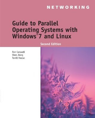 Guide to Parallel Operating Systems with Windows® 7 and Linux