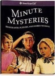 Minute Mysteries: Brainteasers, Puzzlers, and Stories to Solve (American Girl Mysteries)
