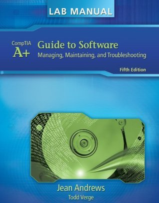 Lab Manual for Andrews A+ Guide to Software