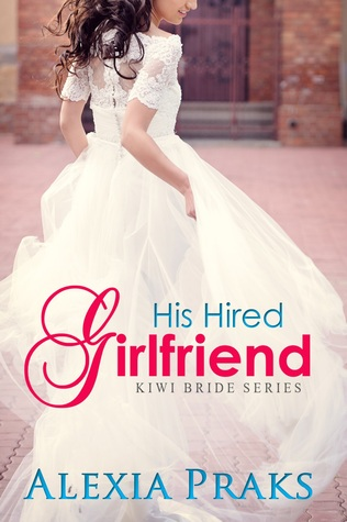 His Hired Girlfriend (Kiwi Bride, #1)