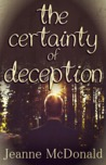 The Certainty of Deception by Jeanne McDonald