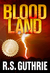Blood Land by R.S. Guthrie