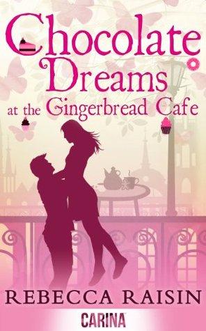 Chocolate Dreams at the Gingerbread Café (The Gingerbread Café, #2)