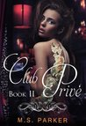 Club Privé: Book II (Club Prive, #2)
