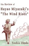 "The Review of Hayao Miyazaki's ""The Wind Rises"""