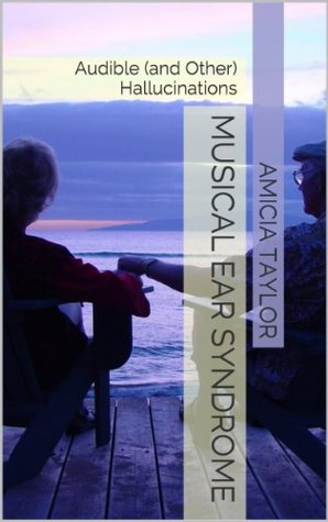 Musical Ear Syndrome: Audible (and Other) Hallucinations