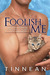 Foolish Me (The Light in Your Eye #2)