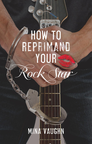 How to Reprimand Your Rock Star (DommeNation, #2)