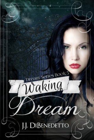 Waking Dream by J.J. DiBenedetto