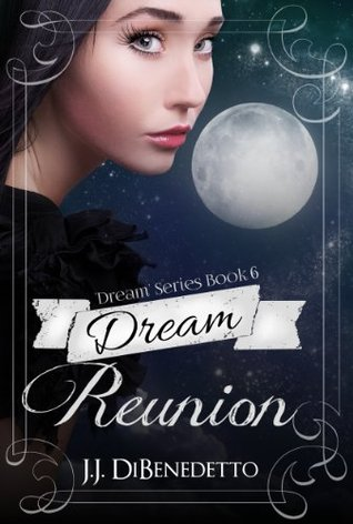 Dream Reunion by J.J. DiBenedetto