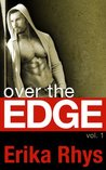 Over the Edge, Vol. 1 (Over the Edge, #1)