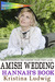 Amish Wedding: Hannah's Boo...