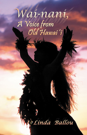 Wai-nani: A Voice from Old Hawai'i