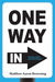 One Way In