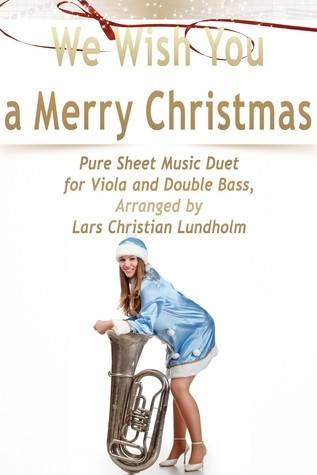 We Wish You a Merry Christmas Pure Sheet Music Duet for Viola and Double Bass, Arranged by Lars Christian Lundholm