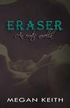 Eraser by Megan Keith