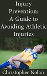 Injury Prevention: A Guide to Avoiding Athletic Injuries