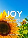 Joy ~ The Gift of Acceptance, Trust and Love