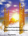 Near-Death Experiences; True stories of Near-Death Experience... by Tessy Rawlins
