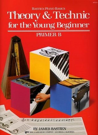 Theory & Technic Primer B (Bastien Piano Basics for the Young Beginner)