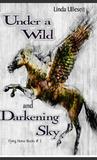 Under a Wild and Darkening Sky (Flying Horse Books, #3)