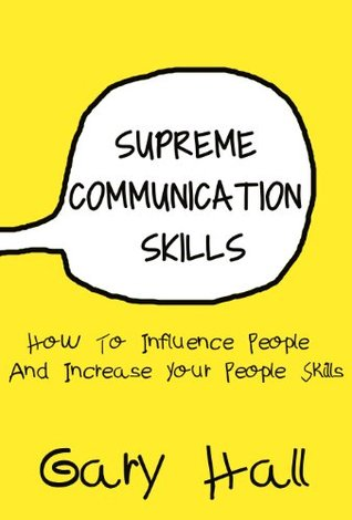 supreme-communication-skills-how-to-influence-people-and-increase-your-people-skills-social-skills-how-to-communicate-skills-for-leadership