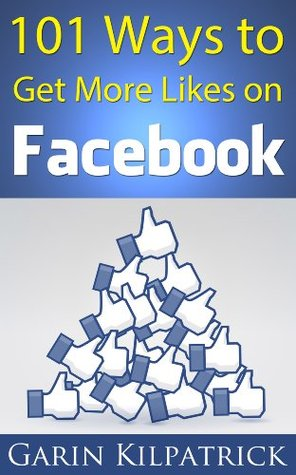 101 Ways To Get More Facebook Likes