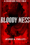 Bloody Mess (The Crimson City Tales)
