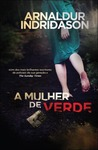 A Mulher de Verde by Arnaldur Indriðason