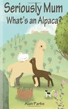 Seriously Mum, What's an Alpaca? - An Adventure in the Frying Pan of Spain