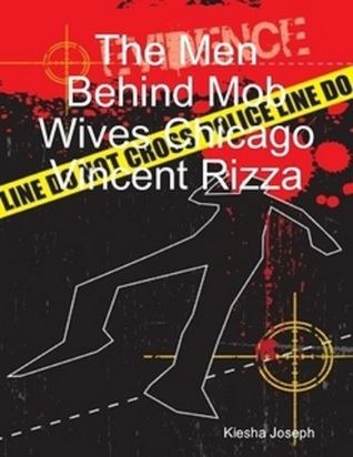 The Men Behind Chicago Mob Wives: Vincent Rizza