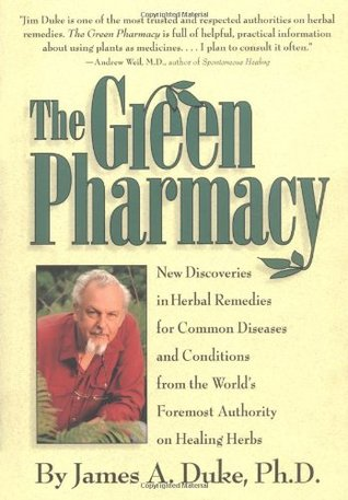 The Green Pharmacy by James A. Duke