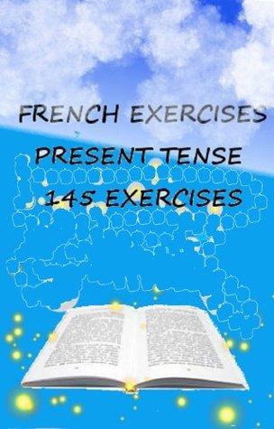 FRENCH EXERCISES PRESENT TENSE