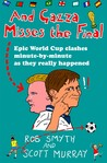And Gazza Misses the Final: Epic World Cup Clashes Minute-by-minute as They Really Happened