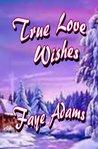 True Love Wishes