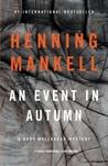 An Event in Autumn (Kurt Wallander, #9.5)